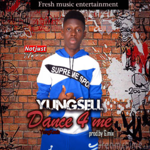Music: YungSell – Dance For Me ft Yungkesh