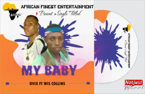 Music: Ovix – My Baby ft Wis Collins