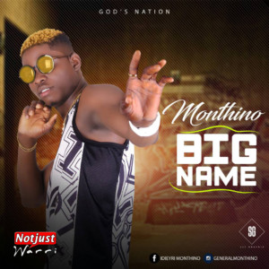 Music: Monthino – Big Name(Official Download)