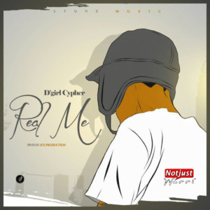 Music: D'girl Cypher – Real Me