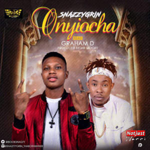 SnazzyGrin – Onyeocha Ft Graham D (Official Release)