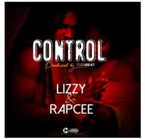 MUSIC: Lizzy Ft Rap Cee – Control