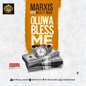 Music: Marxis – Oluwa Bless Me ft Wesly Max | @marxis147