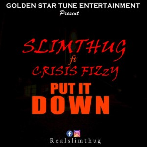 Music: Slim Thug Put It DOwn ft Crisis Fizzy