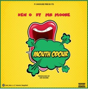 MUSIC: Ken O Ft. Mr Moore – Mouth Odour (Prod. Mr Moore)