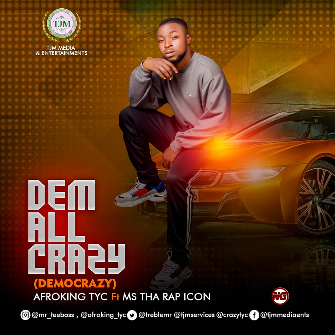 Afroking TYC Ft Ms Tha Rap Icon – Dem All Crazy