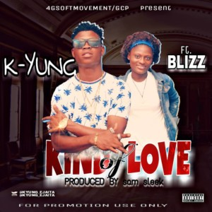K Yung – Kind Of Love Ft Blizz