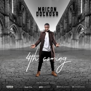 Maicon Dockosa – 4th Coming Prod By Beat Pro