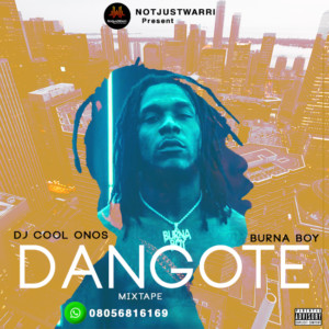 Dj Cool Onos – Dangote Mixtape ft Burna Boy