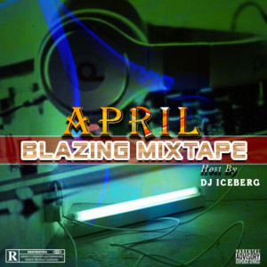 Dj Iceberg – April Blaxing Mix