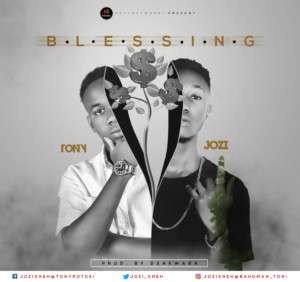 MUSIC: Jozi X Toni – Blessings Prod By D2 Akawaba