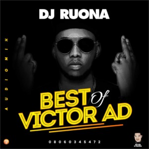 Dj Ruona – Best Of Victor Ad ( Special Edition)