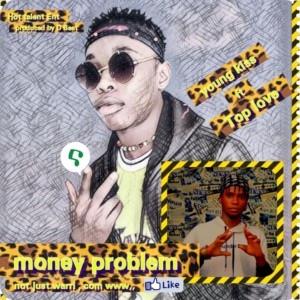Young Kiss – Money Problem ft Top Love