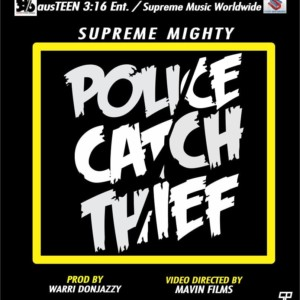 Supreme Mighty – Police Catch Thief